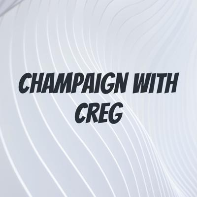 Champaign with Creg