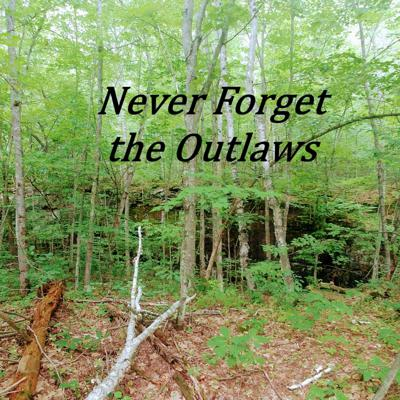 Never Forget the Outlaws!