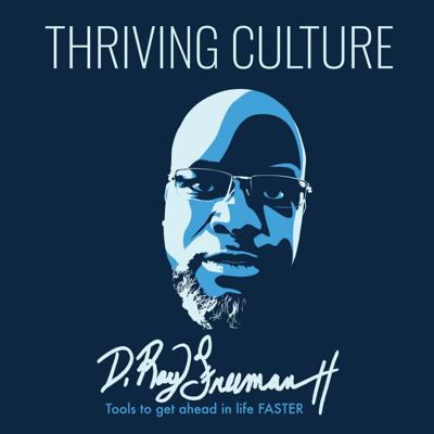 A place where we explore the Mindset, Tools and Techniques to get ahead in life FASTER. We promote awareness and support efforts to improve:  Learning Economics  Health and  Community,  With a focus on removing the historical impacts of systemic racism.  Support this podcast: https://anchor.fm/thrivingculture/support