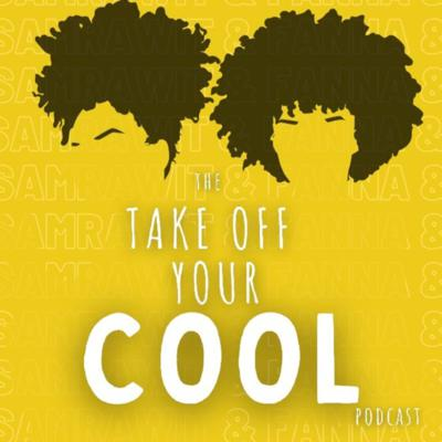 The Take Off Your Cool Podcast