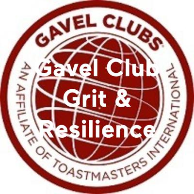 Gavel Club Grit & Resilience