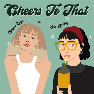 Cheers to That with Bonnie Leigh & Lola Arrling