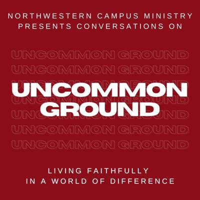 Uncommon Ground presented by Northwestern Campus Ministry