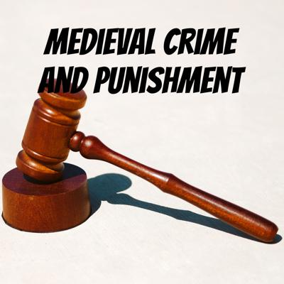 Medieval Crime And Punishment