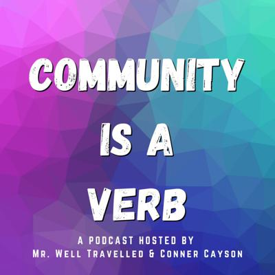 Community is a Verb