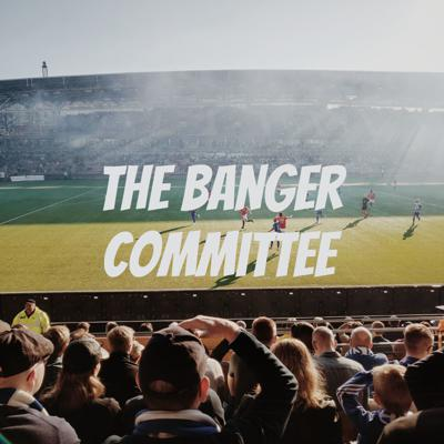The Banger Committee Podcast