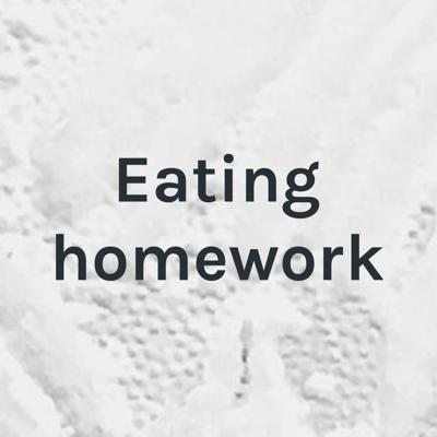 Eating homework