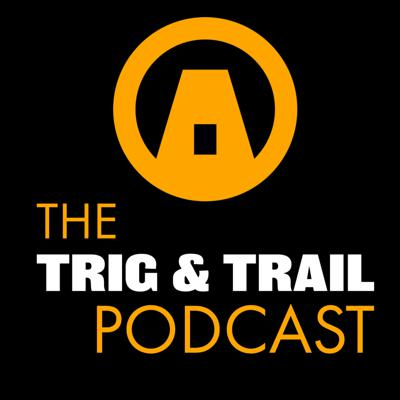 The Trig and Trail Podcast