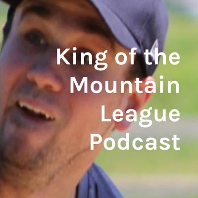 King of the Mountain League Podcast