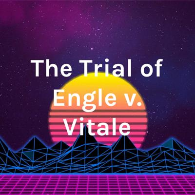 The Trial of Engle v. Vitale