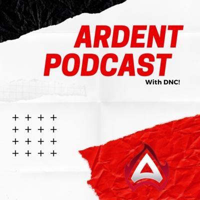 Ardent Podcast