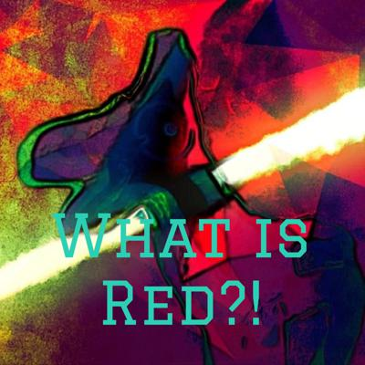What is Red?!