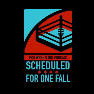 Scheduled For One Fall Wrestling Podcast