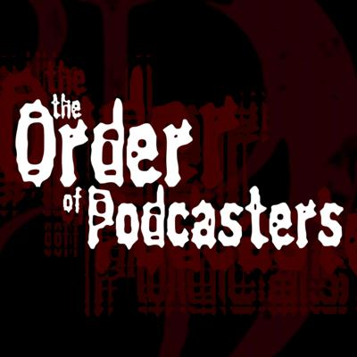 The Order of Podcasters