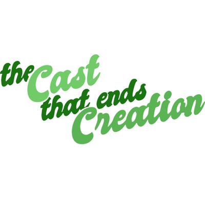 The Cast That Ends Creation