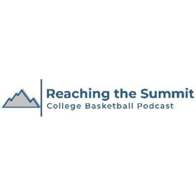 Reaching The Summit: College Basketball Podcast