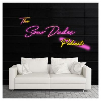 The Sour Dudes Podcast