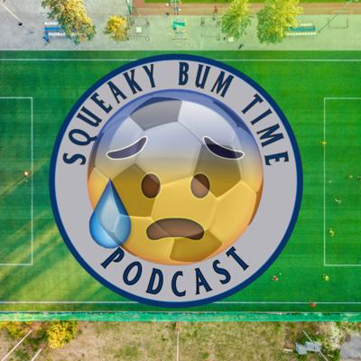 Squeaky Bum Time: An English Premier League Podcast