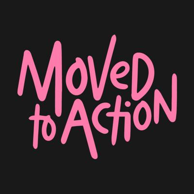 Moved To Action