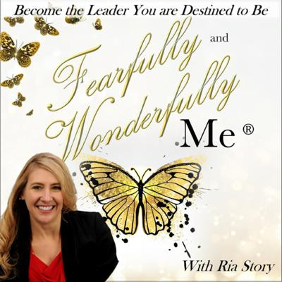 Fearfully and Wonderfully Me: Become the Leader You are Destined to Be ®