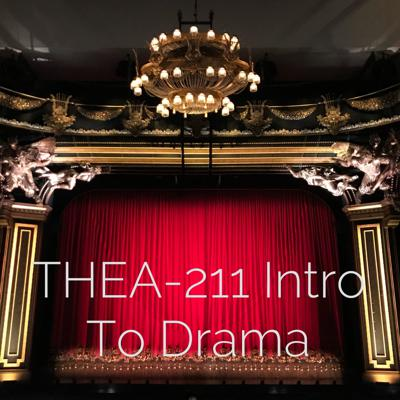 Welcome to Intro To Drama: the online class! This podcast will host the content lectures you need to succeed in THEA-211.