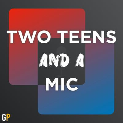 Two Teens and a Mic