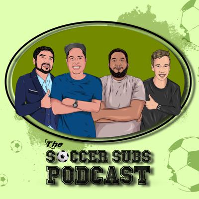 The Soccer Subs Podcast
