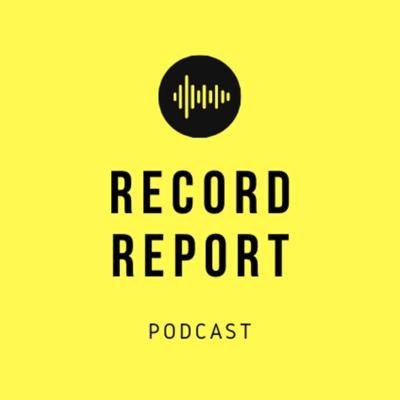 Record Report Podcast