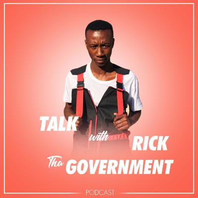 Talk With Rick Tha Government