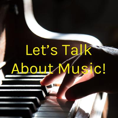 Let's Talk About Music!