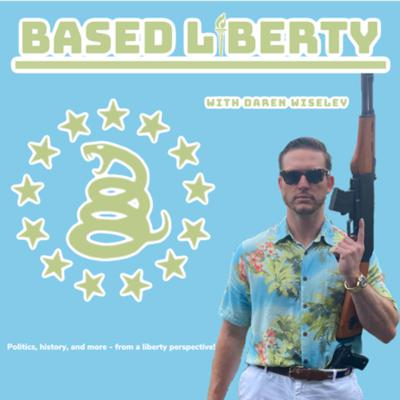 Daren Wiseley talks politics, history, economics, and more - from a much needed liberty perspective! Support this podcast: https://anchor.fm/basedliberty/support