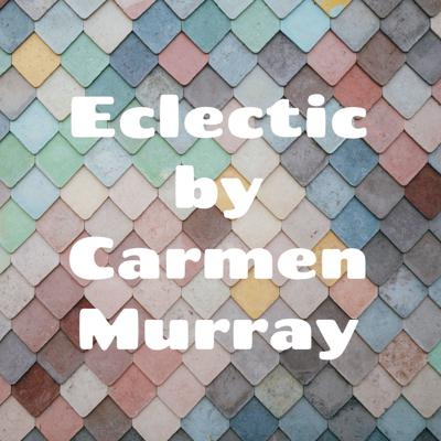 Eclectic by Carmen Murray