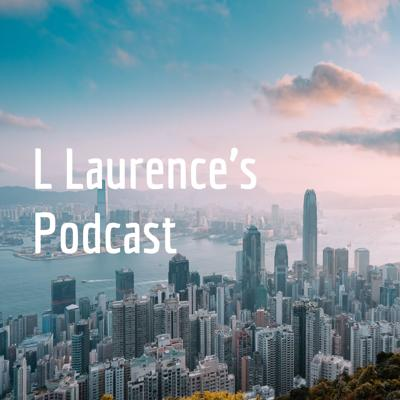 L Laurence's Podcast