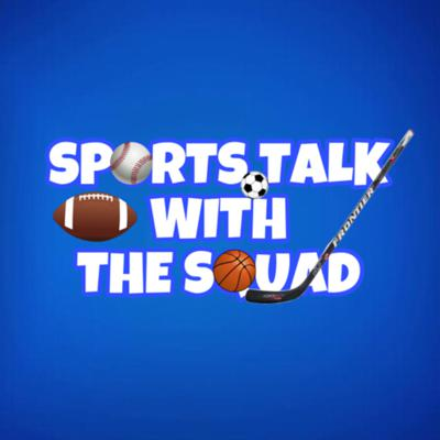 Sports Talk with the Squad