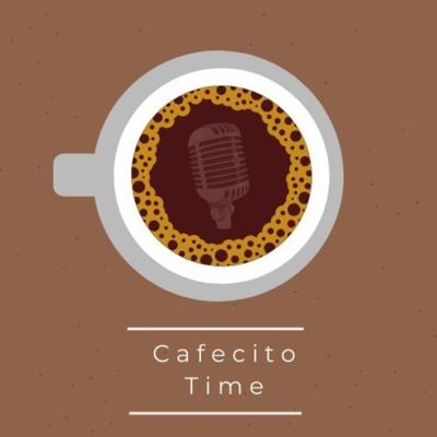 Cafecito Time Podcast