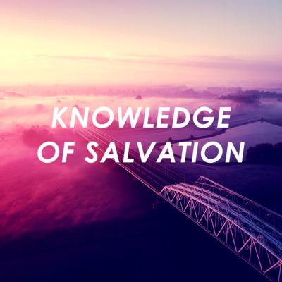Knowledge Of Salvation