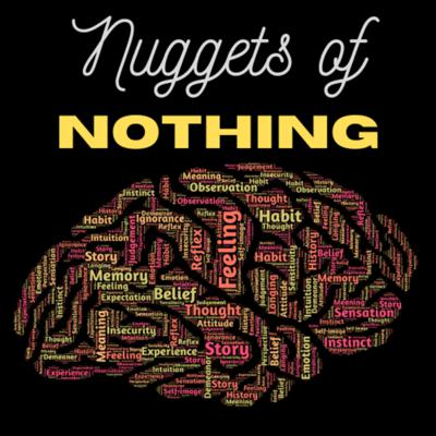 Nuggets of Nothing