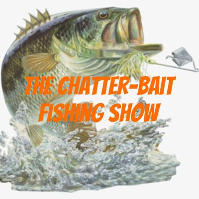 The Chatter-Bait Fishing Show