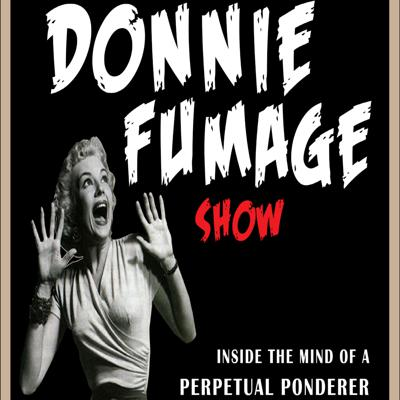 Donnie Fumage Show