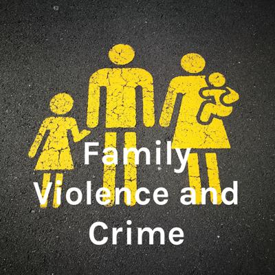 Family Violence and Crime - Ch. 1