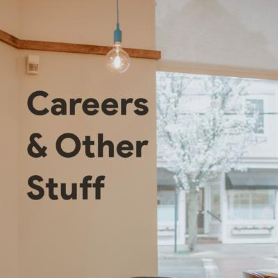 Careers & Other Stuff