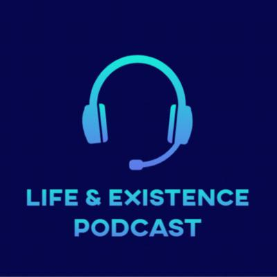 Life & Existence