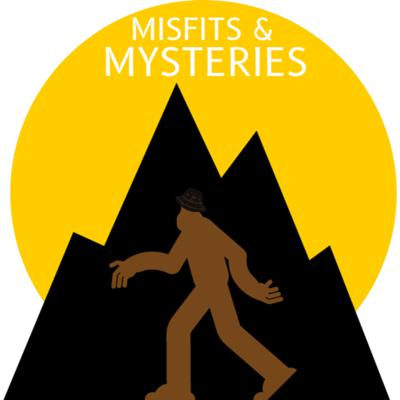 Misfits and Mysteries