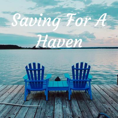 Saving For A Haven