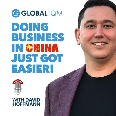 GlobalTQM | Sourcing and Manufacturing product in China for all entrepreneurs by David Hoffmann