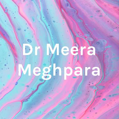 Cover art for Dr Meera Meghpara