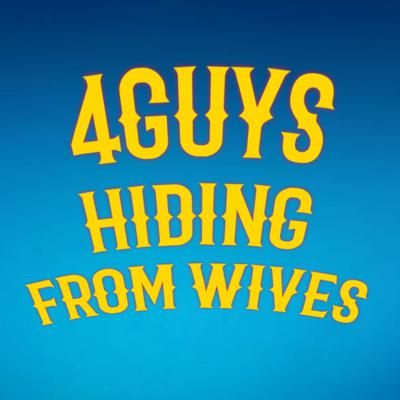 4 Guys Hiding From Wives