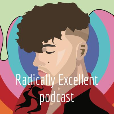 Radically Excellent podcast