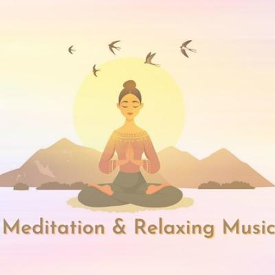 Meditation and Relaxing Music