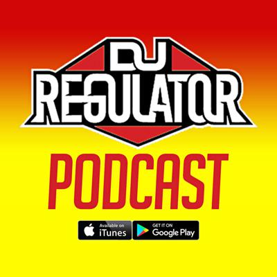 DJ REGULATOR PODCAST